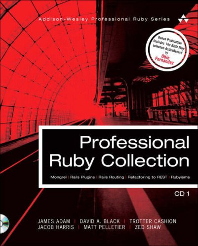 9780132417990: Professional Ruby Collection: Mongrel, Rails Plugins, Rails Routing, Refactoring to REST, and Rubyisms CD1