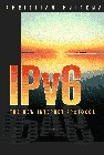 9780132419369: Internet Protocol Version 6: The New Internet