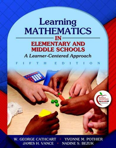 Learning Mathematics in Elementary and Middle Schools: Cathcart, George S.;