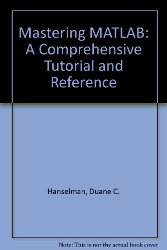 9780132423892: Mastering MATLAB: A Comprehensive Tutorial and Reference