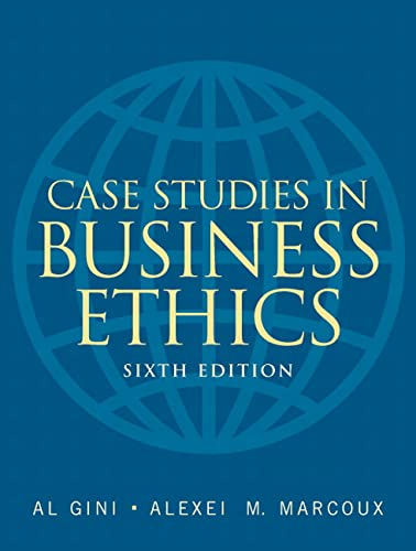 Case Studies in Business Ethics (6th Edition): Gini, Al; Marcoux,