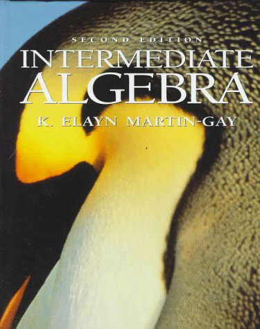 Intermediate Algebra: K. Elayn Martin-Gay