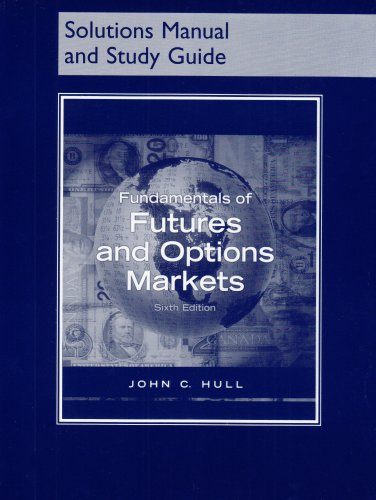 9780132425742: Fundamentals of Futures and Options Markets (Solutions Manual and Study Guide)