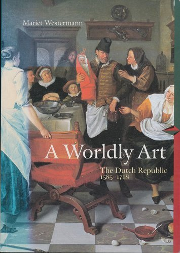Worldly Art, 1585-1718 [Paperback] by Westermann, Mariët