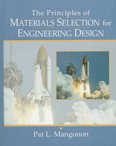 Principles of Materials Selection for Engineering Design: Mangonon, P. L.