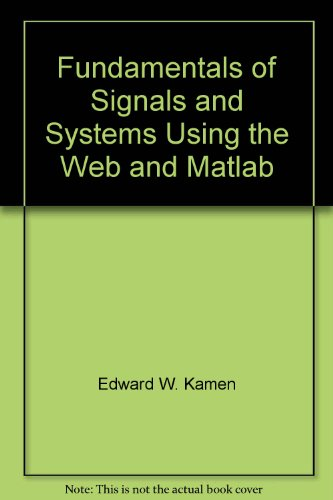 9780132428620: Fundamentals of Signals and Systems Using the Web and Matlab