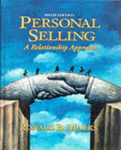 9780132428842: Personal Selling: A Relationship Approach (6th Edition)