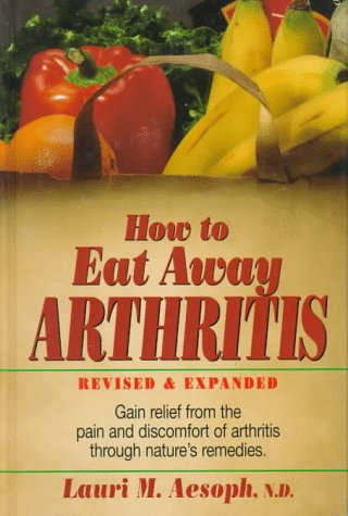 9780132429009: How to Eat Away Arthritis