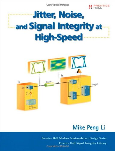 9780132429610: Jitter, Noise, and Signal Integrity at High-speed