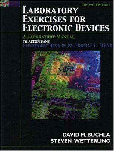 Laboratory Exercises for Electronic Devices: Steve Wetterling; David
