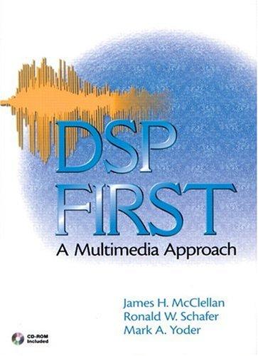DSP First : A Multimedia Approach: James H. McClellan;