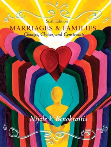 9780132431736: Marriages and Families: Changes, Choices and Constraints (6th Edition)