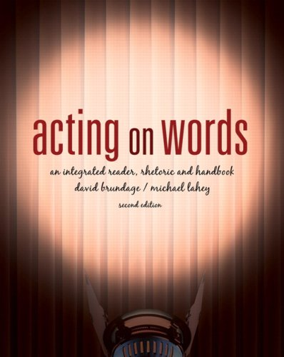 9780132432610: Acting on Words: An Integrated Rhetoric, Reader, and Handbook, Second Edition