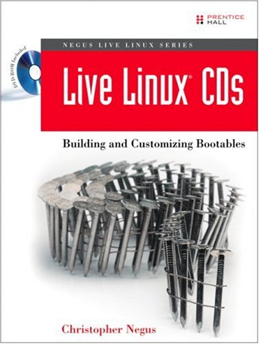 9780132432740: Live Linux(R) CDs: Building and Customizing Bootables