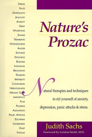 9780132433389: Nature's Prozac: natural therapies and techniques to rid yourself of anxiety, depression, panic attacks & stress