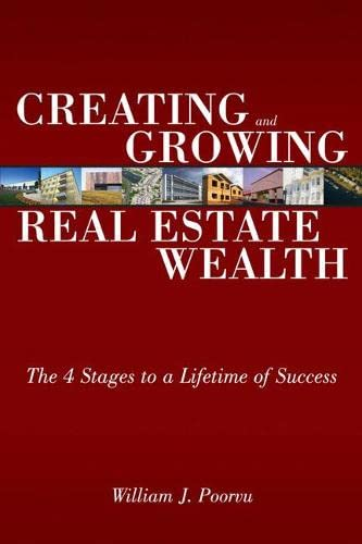 9780132434539: Creating and Growing Real Estate Wealth: The 4 Stages to a Lifetime of Success