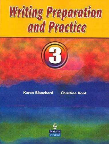 Writing Preparation and Practice 3 (Bk. 3): Karen Blanchard, Christine