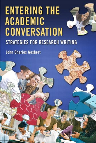 Entering the Academic Conversation: Strategies for Research: Goshert, John Charles