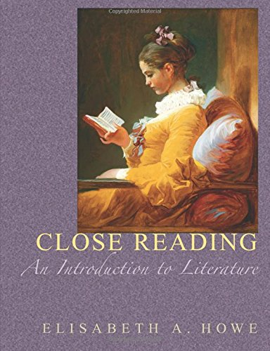Close Reading: An Introduction to Literature: Elisabeth A. Howe