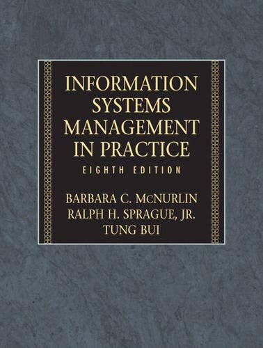 Information Systems Management (8th Edition): Barbara McNurlin; Ralph