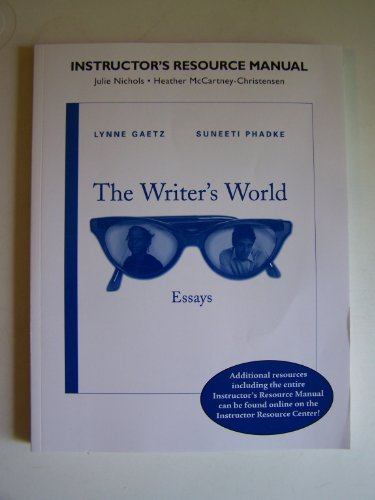 The Writer's World - Essays - Instructor's: Phadke, Gaetz