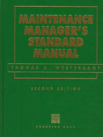 9780132437349: Maintenance Managers Standard Manual