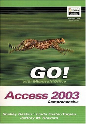9780132438018: GO! with Microsoft Office Access 2003 Comprehensive and Student CD Package (Go! Series)