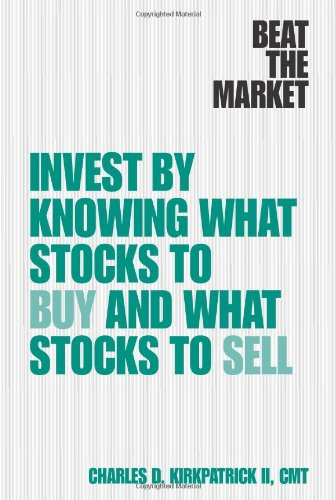 9780132439787: Beat the Market: Invest by Knowing What Stocks to Buy and What Stocks to Sell