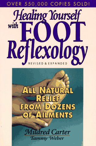 9780132441209: Healing Yourself with Foot Reflexology: All Natural Relief from Dozens of Ailments