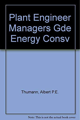 9780132441612: Plant Engineers and Managers Guide to Energy Conservation