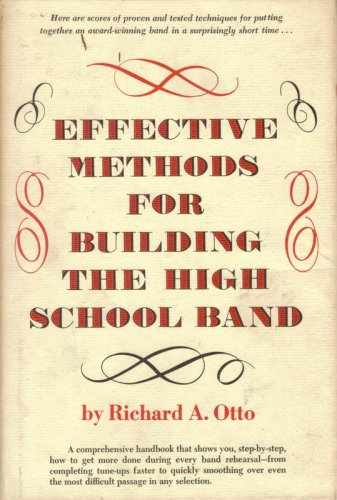 9780132442695: Effective methods for building the high school band