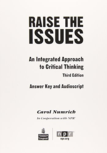 9780132443081: RAISE THE ISSUES AN INTEGRATED APPROACH TO CRITICAL THINKING ANSWER K