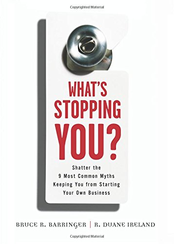 9780132444576: What's Stopping You?: Shatter the 9 Most Common Myths Keeping You from Starting Your Own Business
