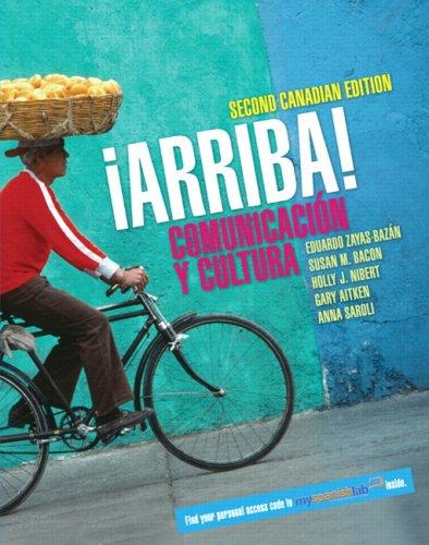 9780132444835: ¡Arriba! Comunicacin y Cultura with MySpanishLab, Second Canadian Edition