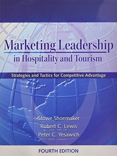 Marketing Leadership in Hospitality and Tourism, by: Shoemaker, Stowe/ Lewis,