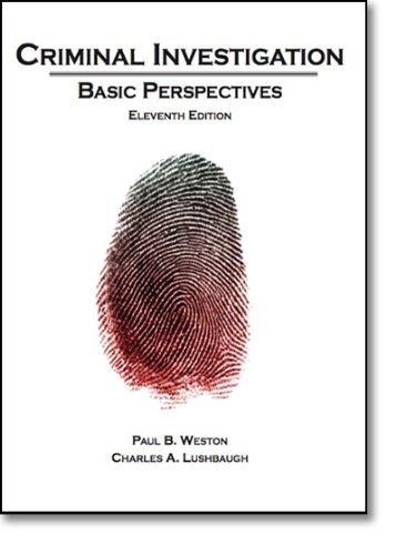 Criminal Investigation: Basic Perspectives (11th Edition): Paul B. Weston