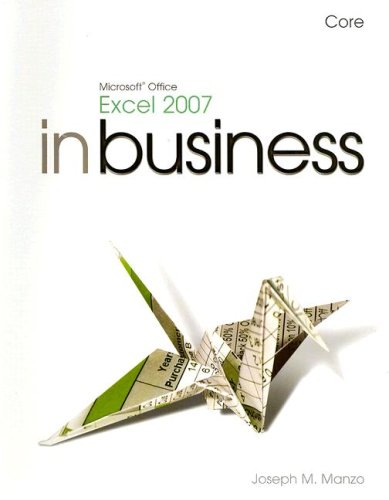 Microsoft Office Excel 2007 inBusiness: Core: Joseph M. Manzo