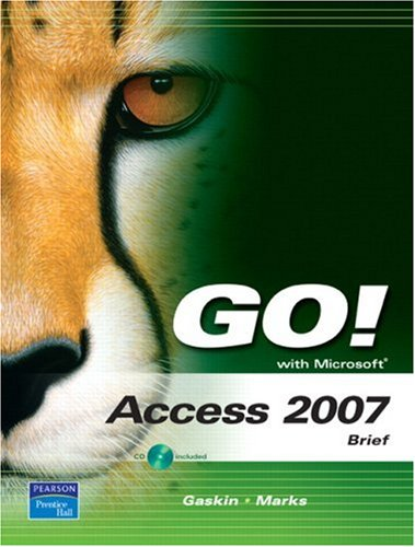 9780132448161: GO! with Microsoft Access 2007, Brief