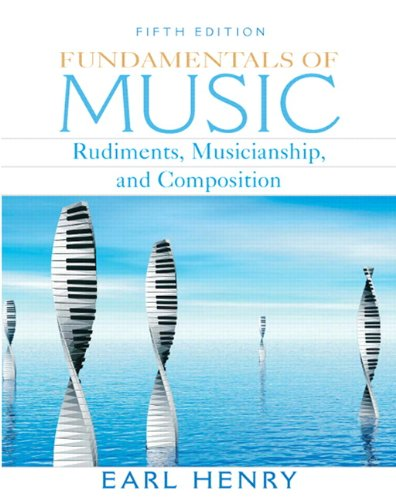 9780132448260: Fundamentals of Music: Rudiments, Musicianship, and Composition (5th Edition)