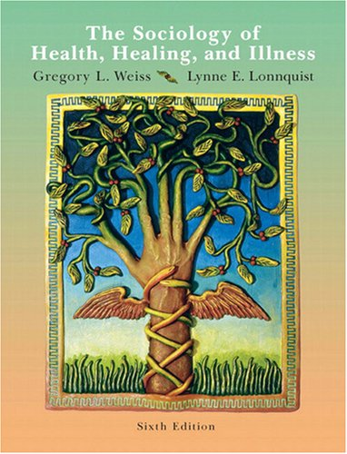 9780132448352: The Sociology of Health, Healing, and Illness (6th Edition)