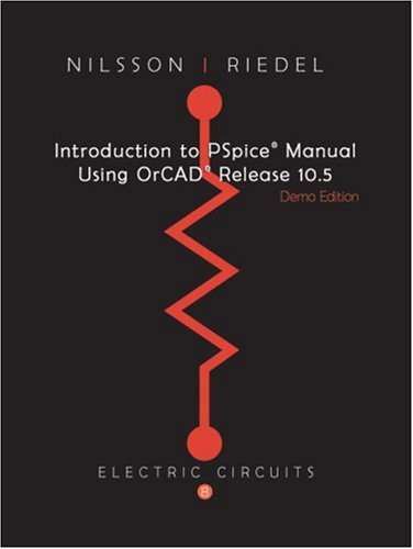 Introduction to PSpice for Electric Circuits: James W. Nilsson,