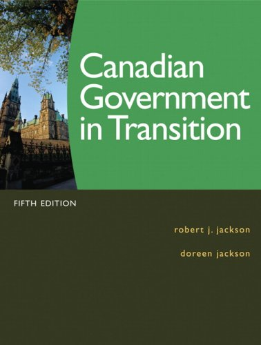 Canadian Government in Transition (5th Edition): Robert J. Jackson,