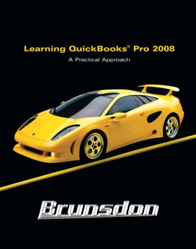 9780132452694: Learning Quickbooks 2008: A Practical Approach with Software Package (2nd Edition)