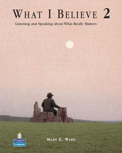 9780132452823: What I Believe 2: Listening and Speaking about What Really Matters (Student Book and Audio CDs)
