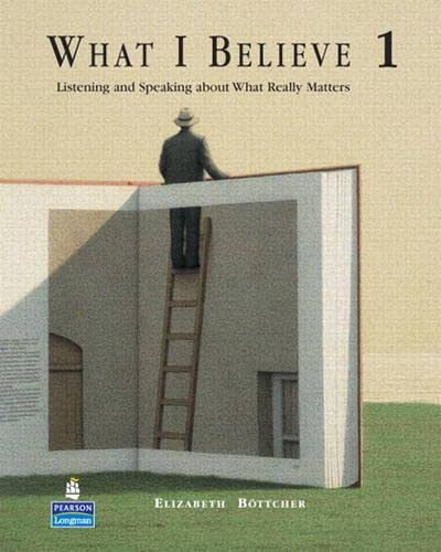9780132452878: What I Believe 1 Listening and Speaking about What Really Matters (Student Book and Audio CDs)