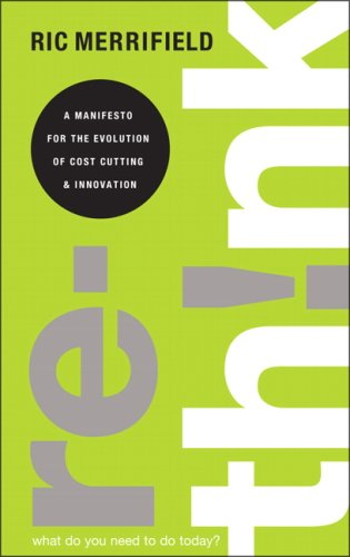 9780132453165: Rethink: A Business Manifesto for Cutting Costs and Boosting Innovation