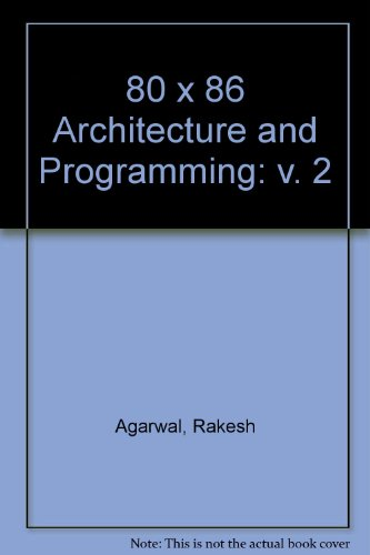 9780132454322: 80X86 Architecture and Programming: Architecture Reference : Covers Implementations from the 8086 to the I486, and Includes the 80X87 Processor Exte (Architecture & Programming 80x86)