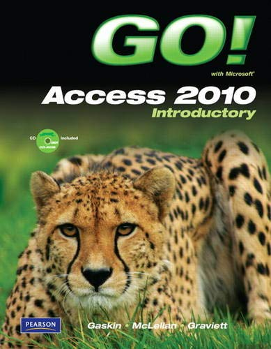 GO! with Microsoft Access 2010 Introductory: Shelley Gaskin, Carolyn