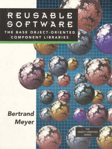 9780132454995: Reusable Software : The Base Object-Oriented Component Libraries (Prentice Hall Object-Oriented Series)