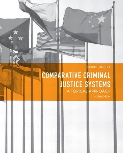 9780132457521: Comparative Criminal Justice Systems: A Topical Approach (6th Edition)